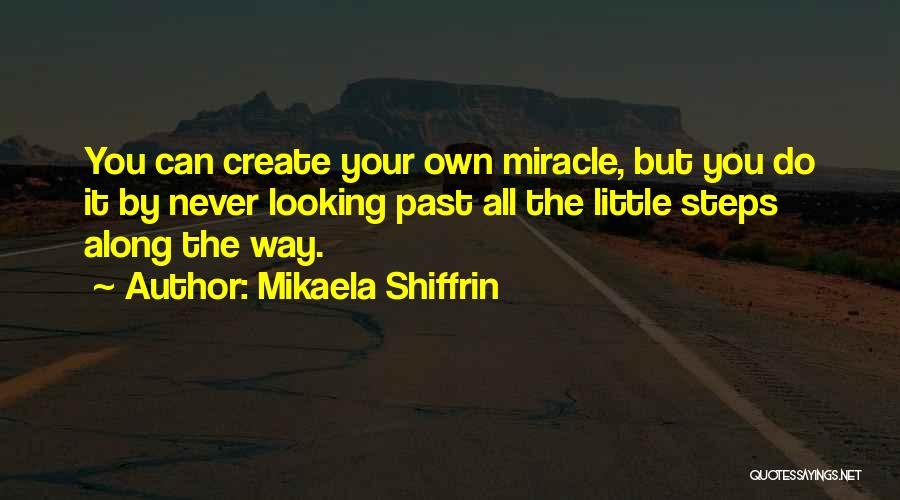 Steps Along The Way Quotes By Mikaela Shiffrin
