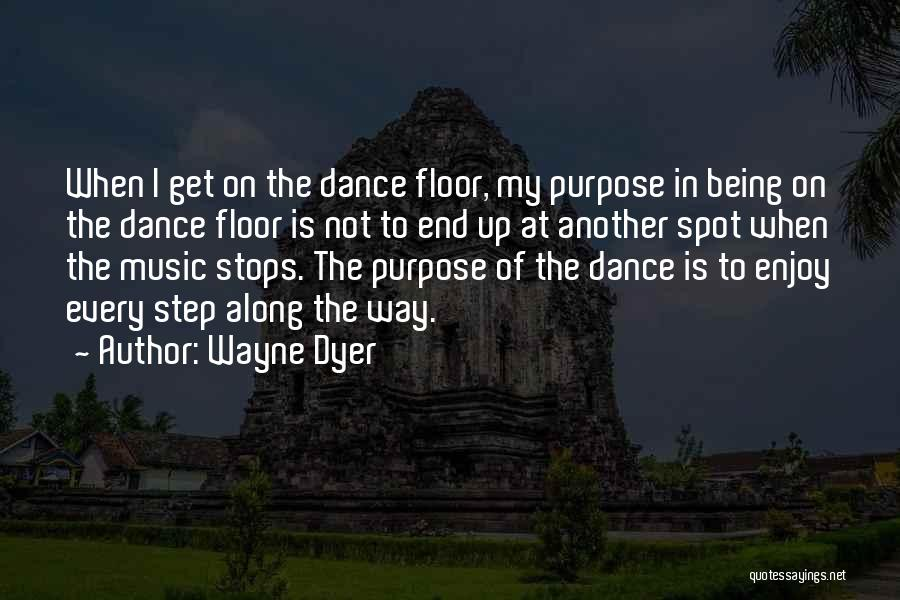 Steps Along The Way Quotes By Wayne Dyer