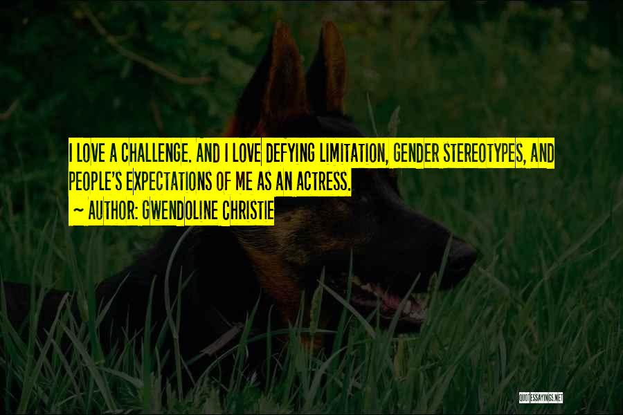 Stereotypes Gender Quotes By Gwendoline Christie