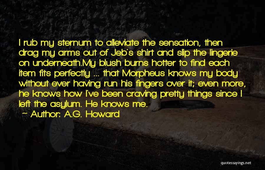 Sternum Quotes By A.G. Howard