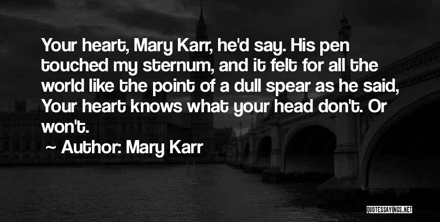 Sternum Quotes By Mary Karr
