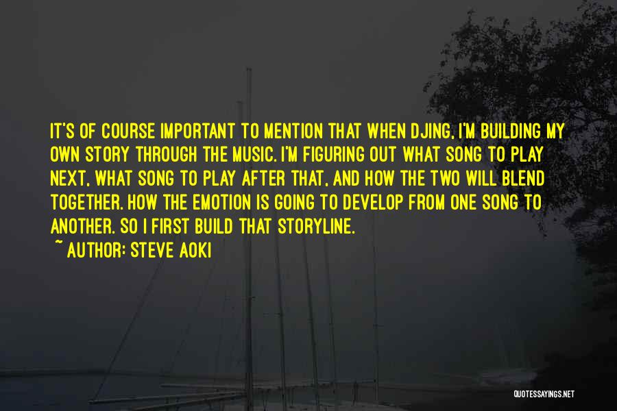 Steve Aoki Song Quotes By Steve Aoki