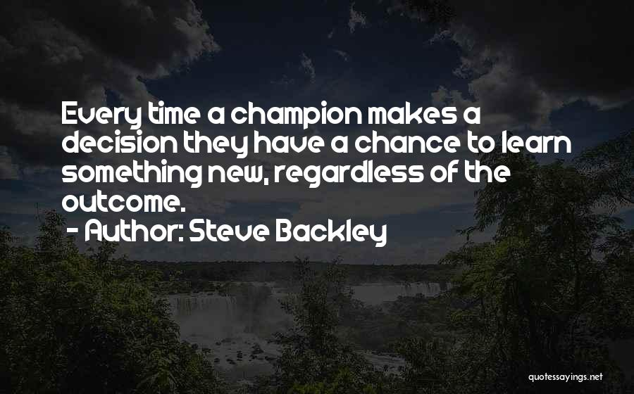 Steve Backley Quotes 791739