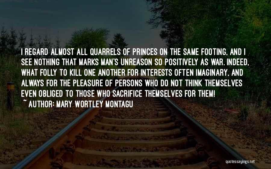 Steve Bartkowski Quotes By Mary Wortley Montagu