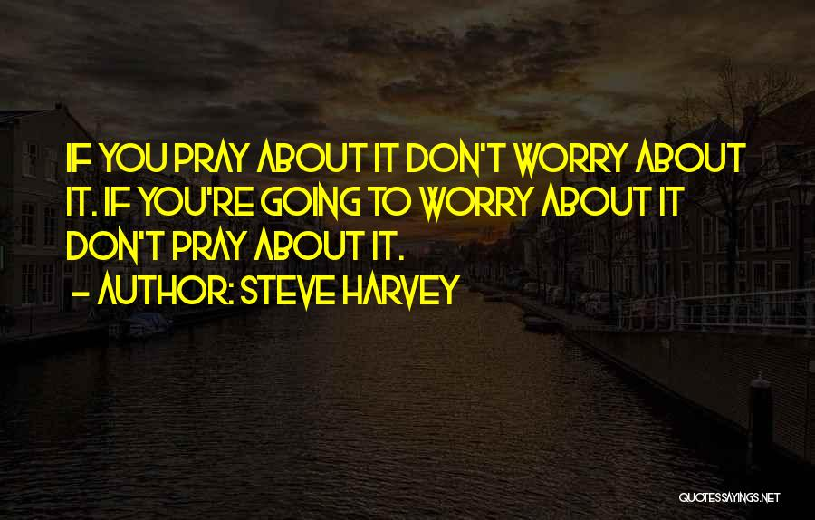 Steve Harvey Quotes 2123747