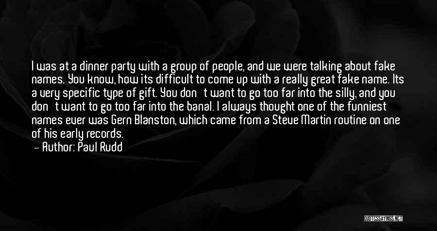 Steve Martin Funny Quotes By Paul Rudd