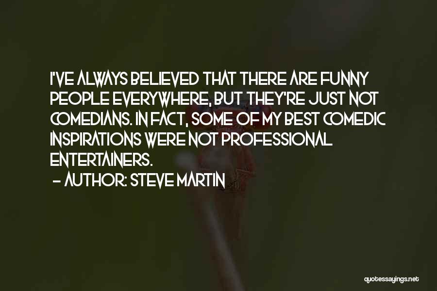 Steve Martin Funny Quotes By Steve Martin