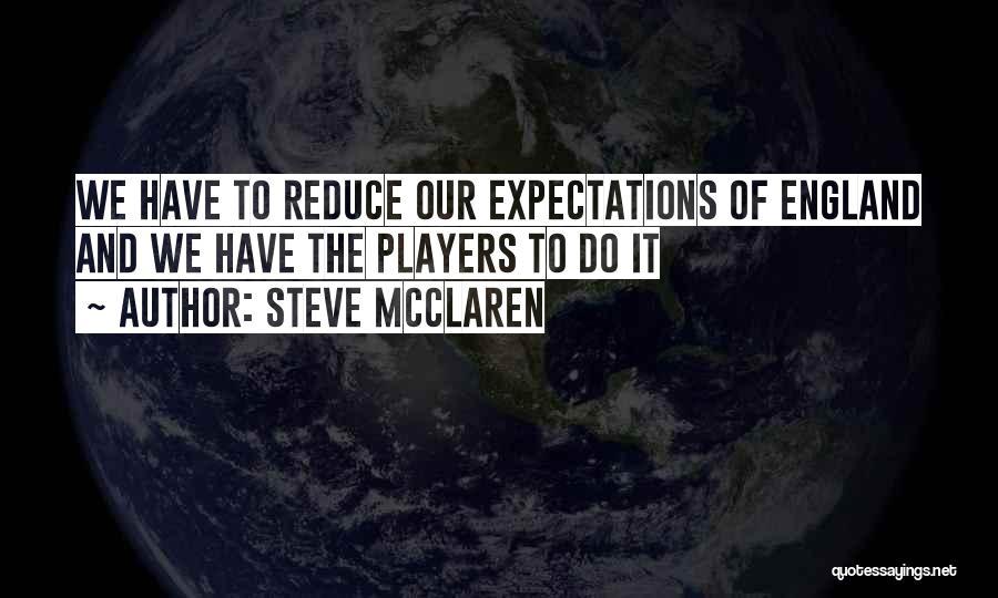 Steve McClaren Quotes 459423