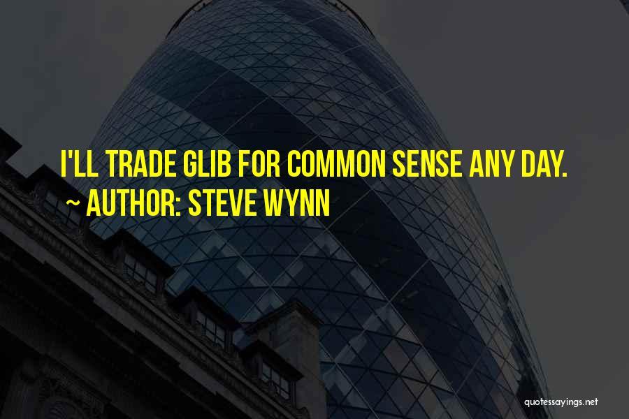 Steve Wynn Quotes 1118736