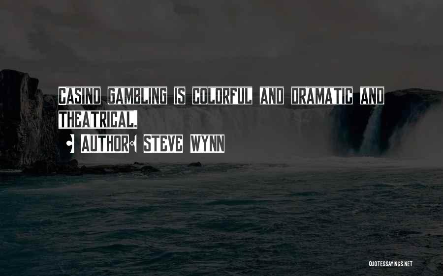 Steve Wynn Quotes 1154117