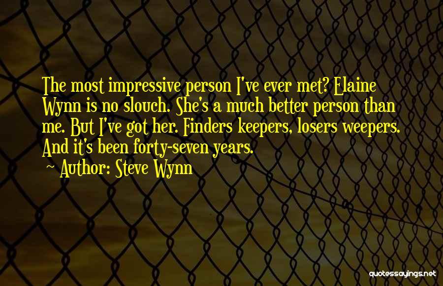 Steve Wynn Quotes 1254858