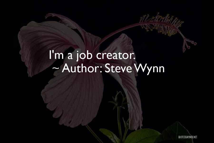 Steve Wynn Quotes 1659063
