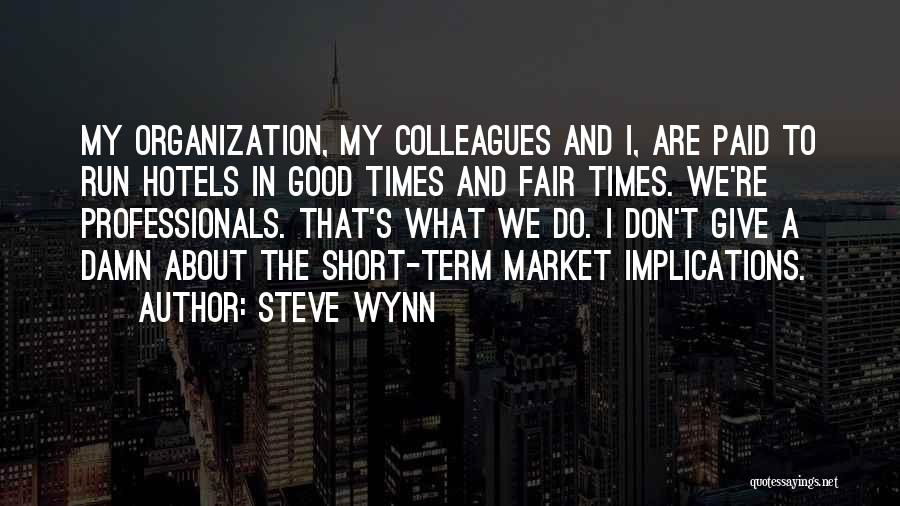 Steve Wynn Quotes 1753649
