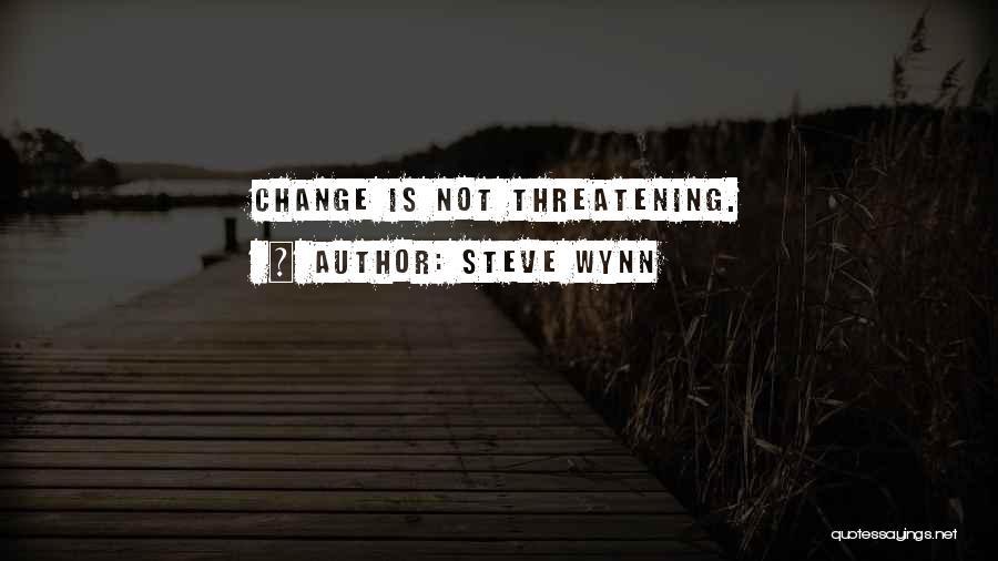 Steve Wynn Quotes 2190455