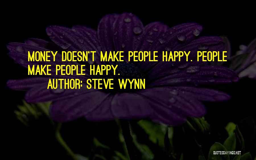 Steve Wynn Quotes 442060
