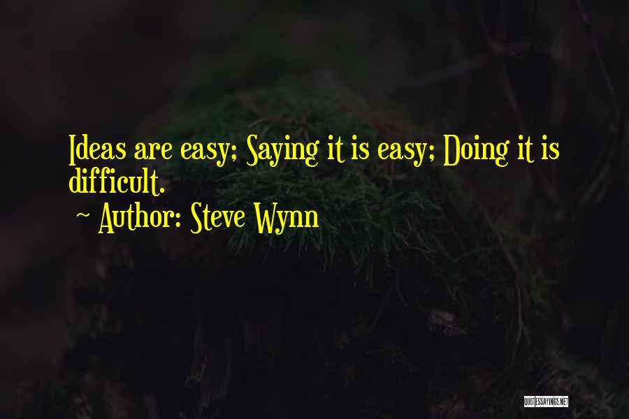 Steve Wynn Quotes 734720