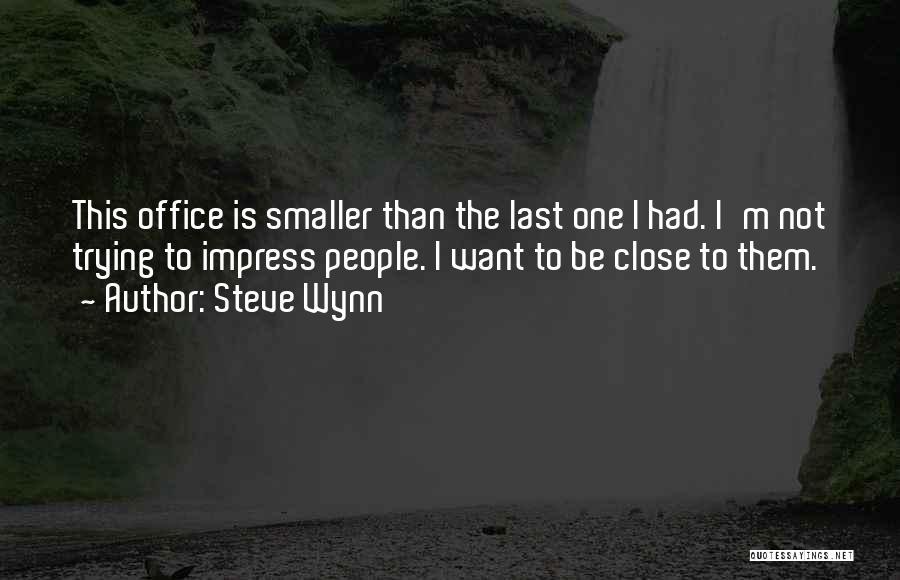 Steve Wynn Quotes 795295
