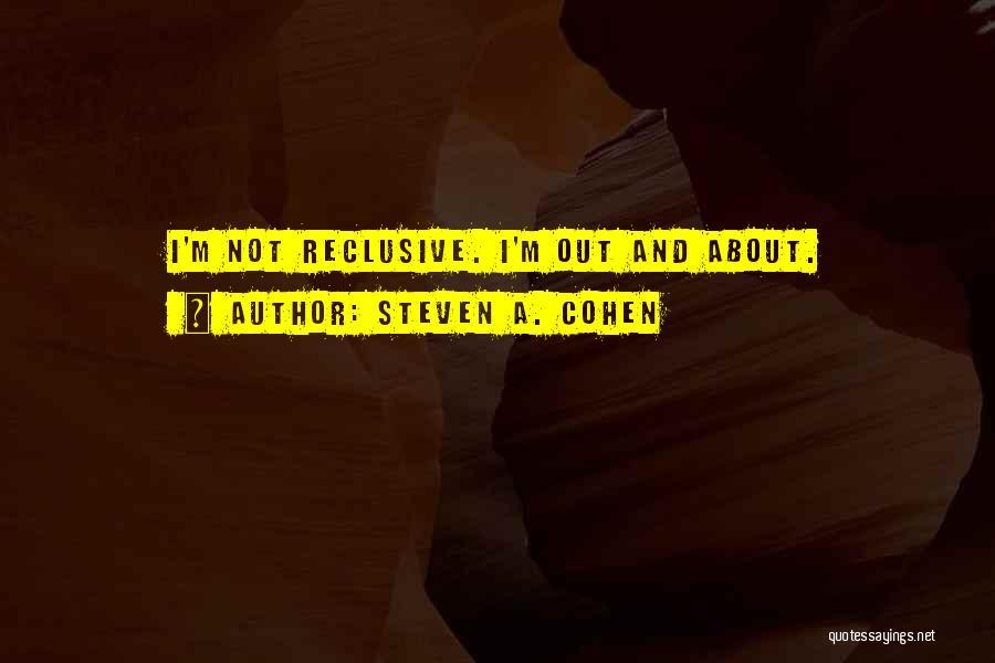Steven A. Cohen Quotes 1029494