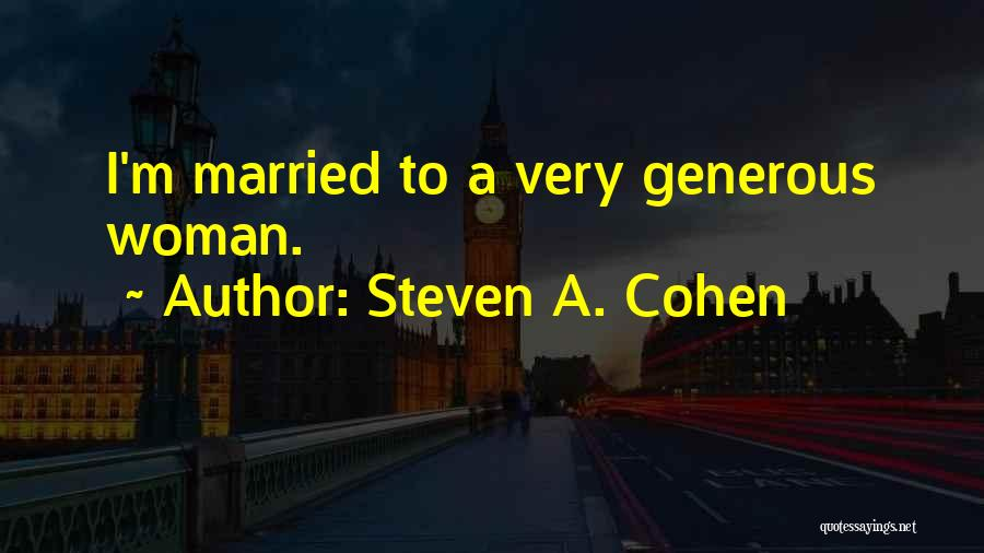 Steven A. Cohen Quotes 2158622