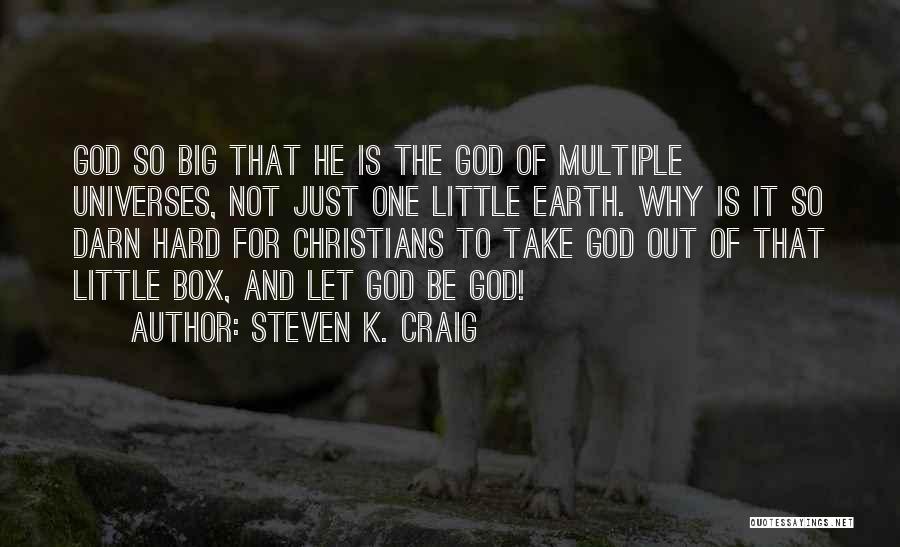 Steven K. Craig Quotes 1532861
