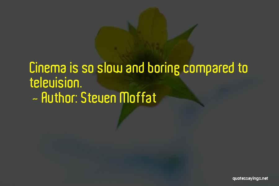 Steven Moffat Quotes 1041635