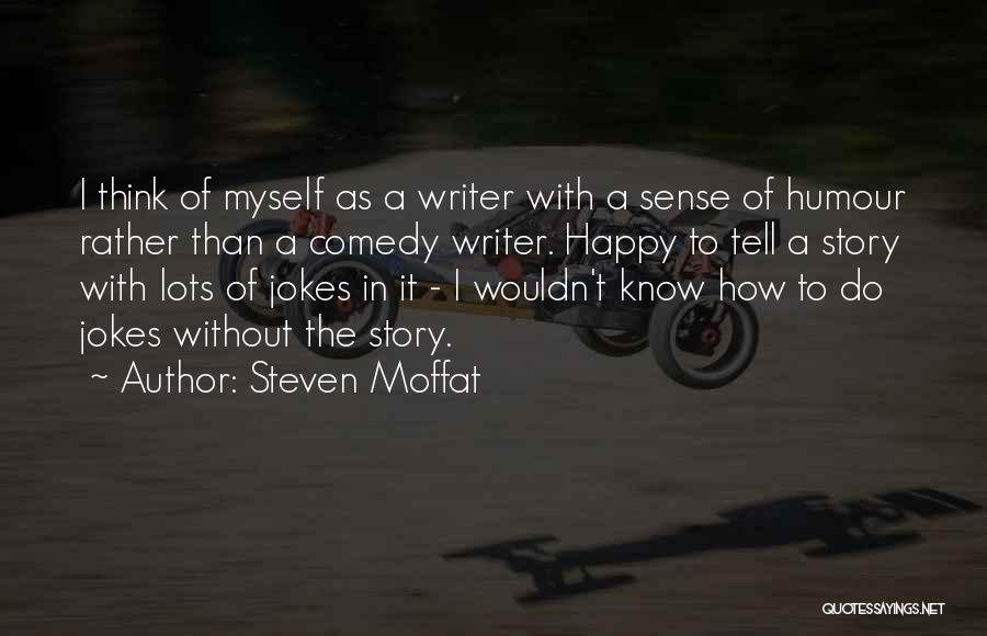Steven Moffat Quotes 1895802