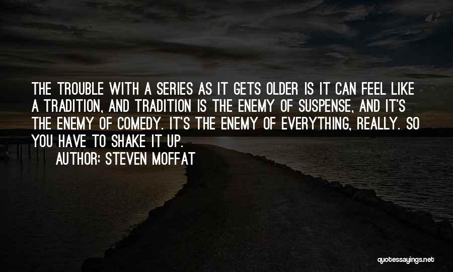 Steven Moffat Quotes 237532