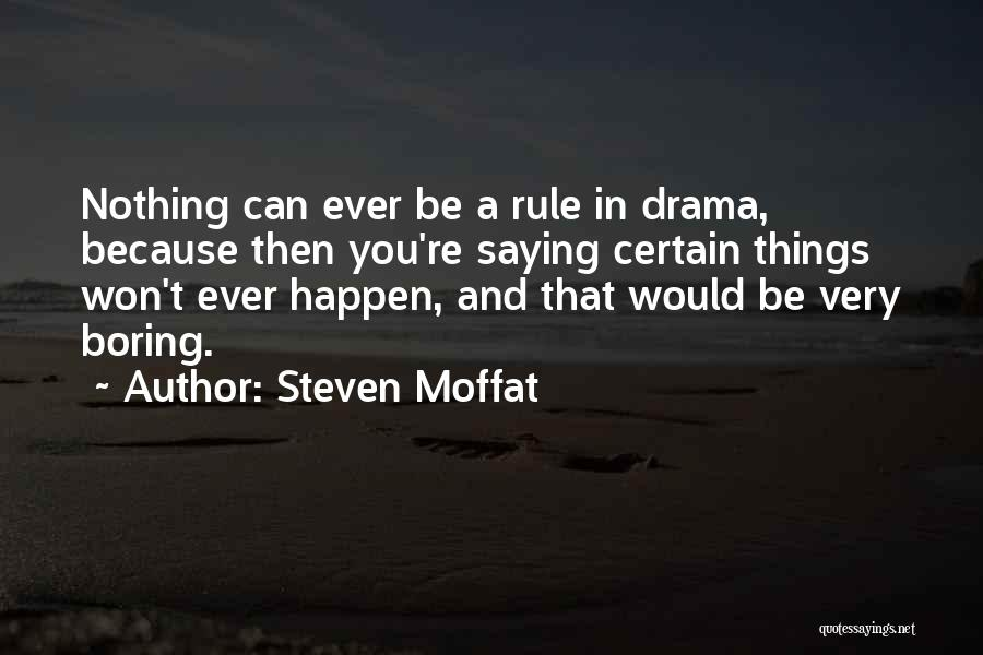 Steven Moffat Quotes 626476