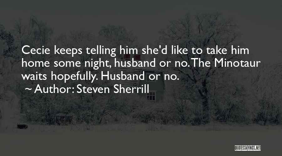 Steven Sherrill Quotes 2202646