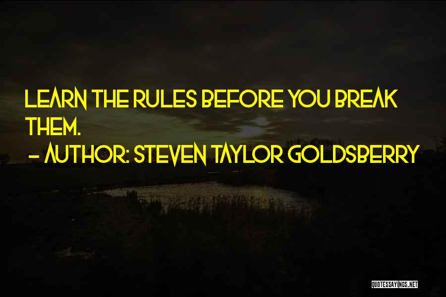 Steven Taylor Goldsberry Quotes 944930