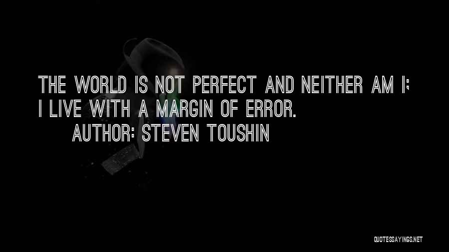 Steven Toushin Quotes 1725778