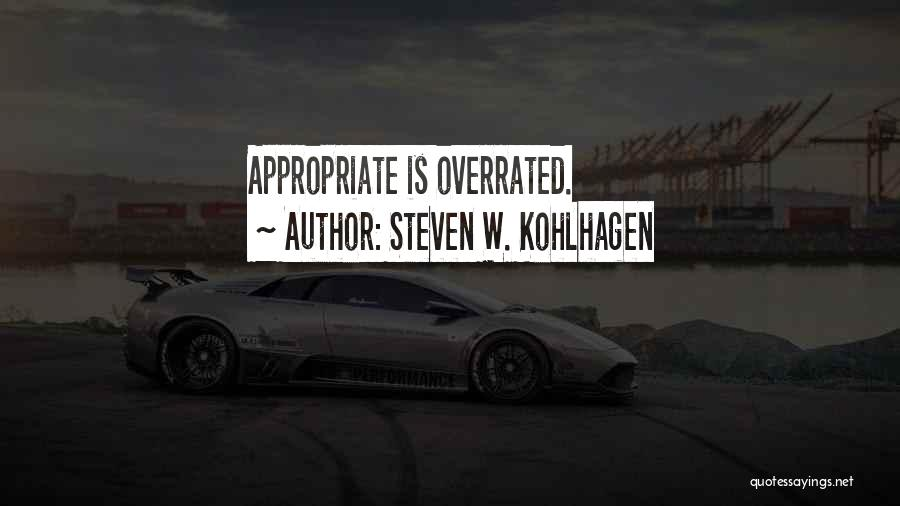 Steven W. Kohlhagen Quotes 1788070
