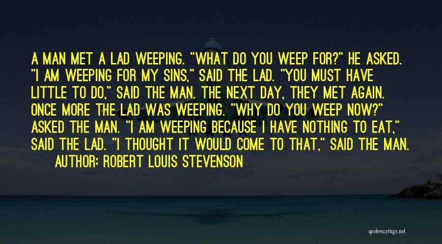 Stevenson Robert Louis Quotes By Robert Louis Stevenson