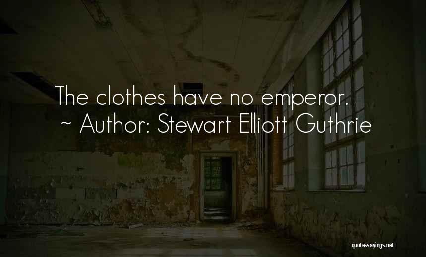 Stewart Elliott Guthrie Quotes 536951