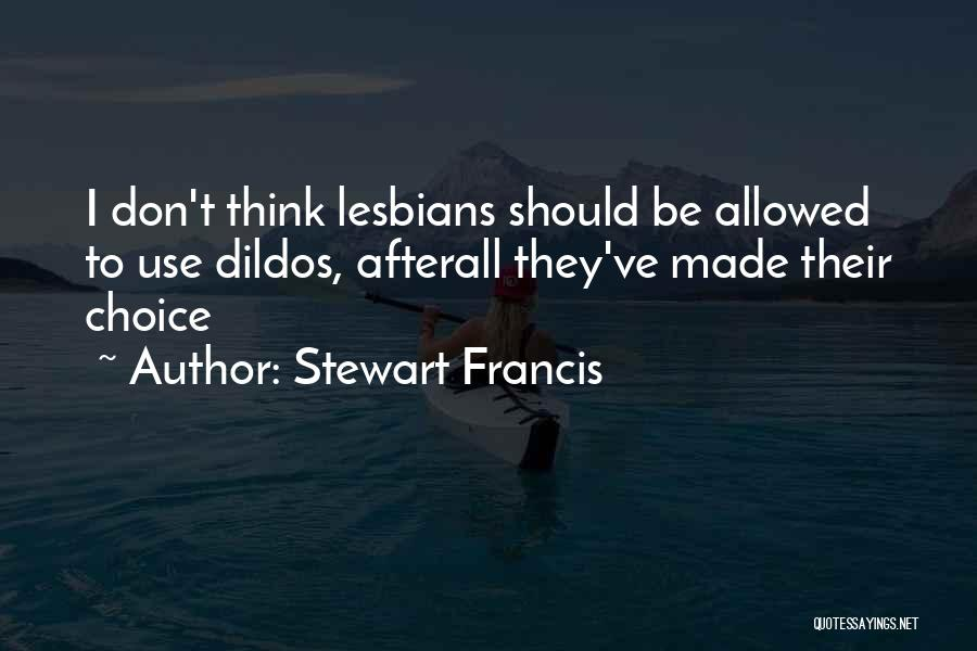 Stewart Francis Quotes 1585547