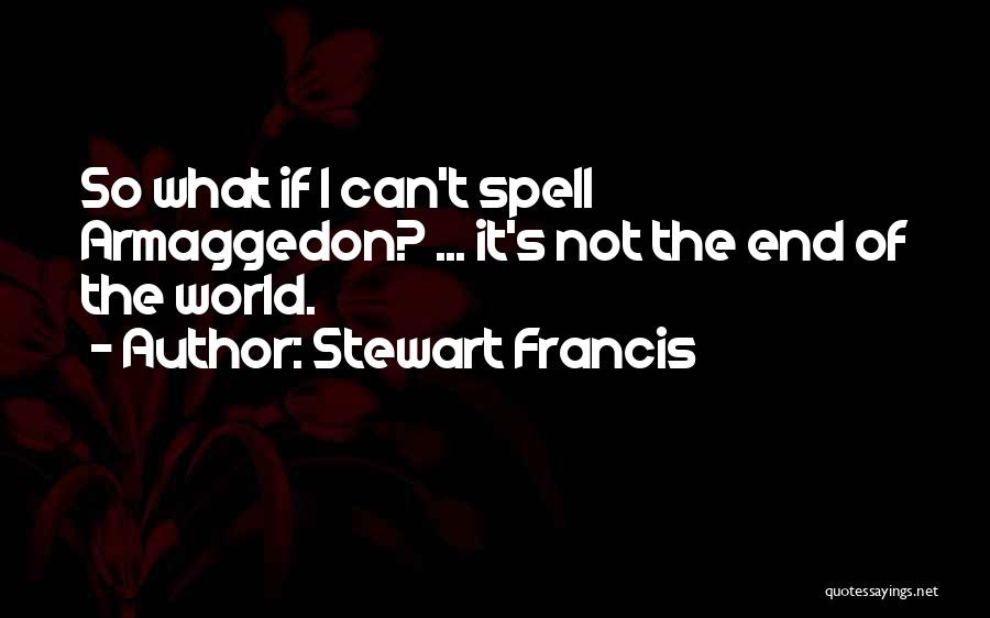 Stewart Francis Quotes 818091