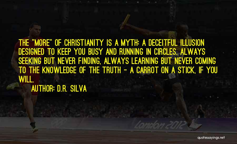Stick And Carrot Quotes By D.R. Silva
