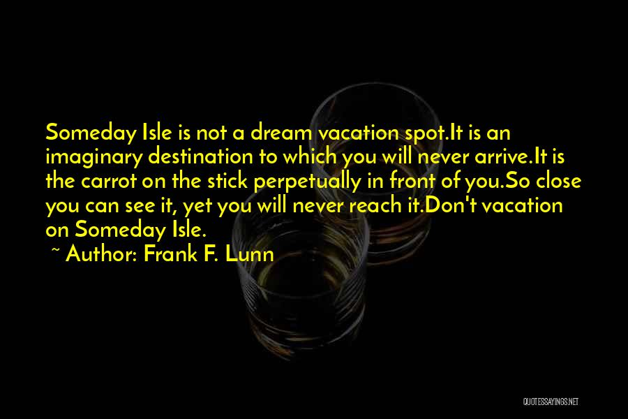 Stick And Carrot Quotes By Frank F. Lunn