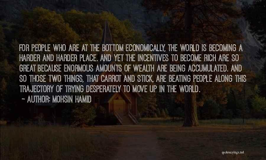 Stick And Carrot Quotes By Mohsin Hamid