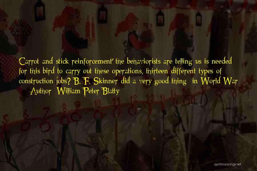 Stick And Carrot Quotes By William Peter Blatty