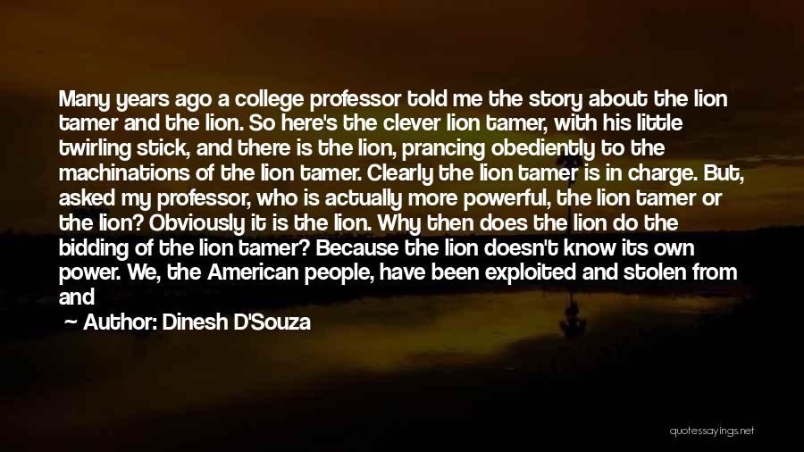 Stick In There Quotes By Dinesh D'Souza