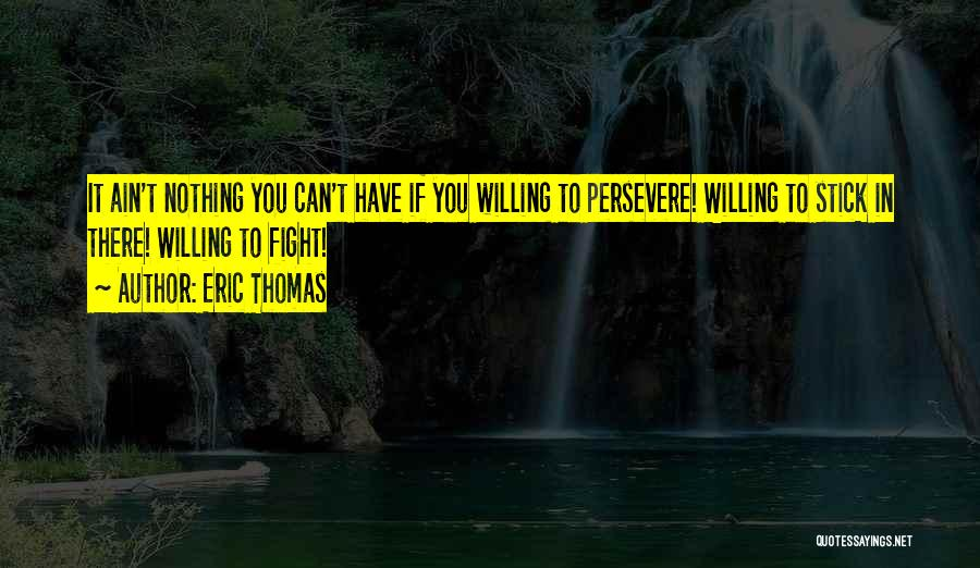Stick In There Quotes By Eric Thomas
