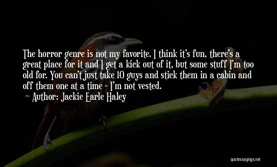 Stick In There Quotes By Jackie Earle Haley