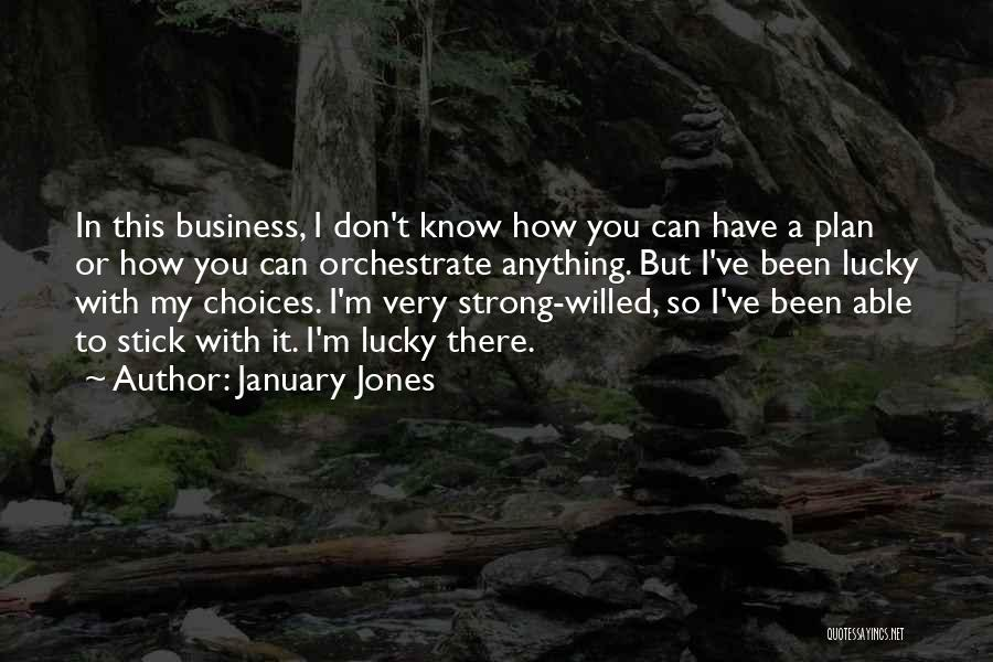 Stick In There Quotes By January Jones