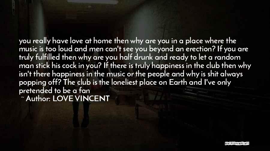 Stick In There Quotes By LOVE VINCENT