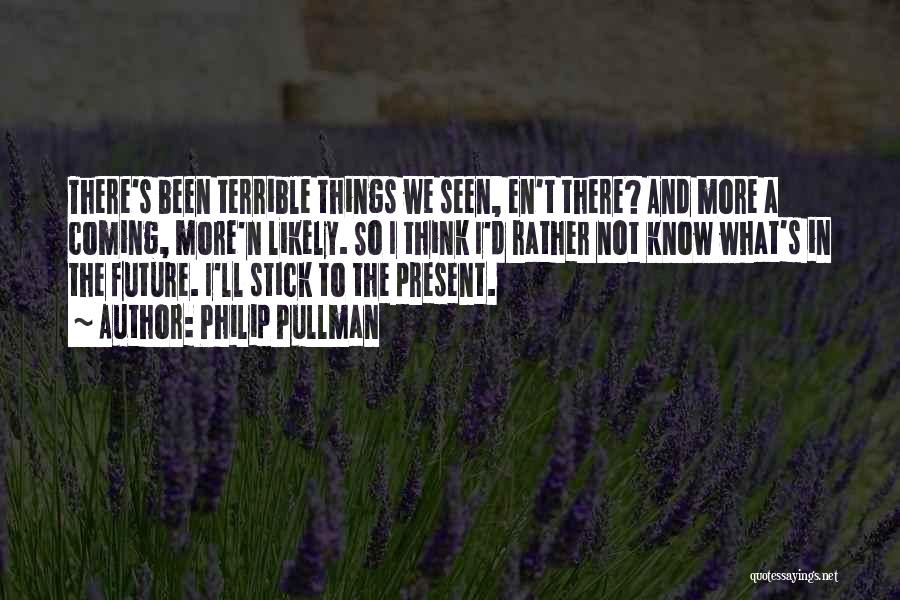 Stick In There Quotes By Philip Pullman