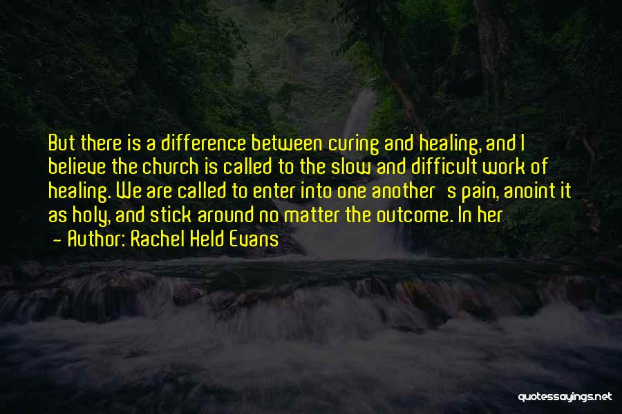 Stick In There Quotes By Rachel Held Evans