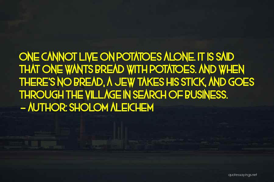 Stick In There Quotes By Sholom Aleichem