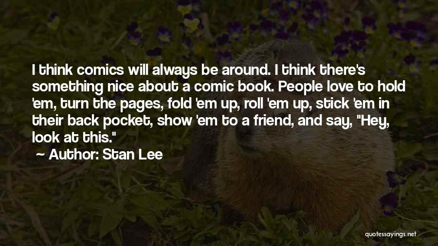 Stick In There Quotes By Stan Lee