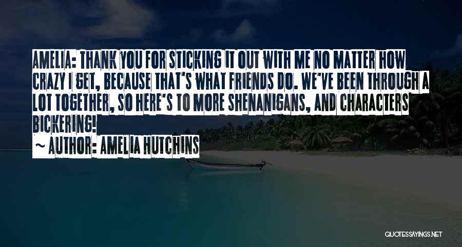 Sticking Together With Friends Quotes By Amelia Hutchins